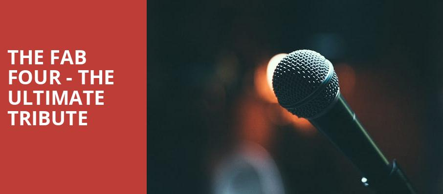 The Fab Four The Ultimate Tribute, Pacific Amphitheatre, Costa Mesa