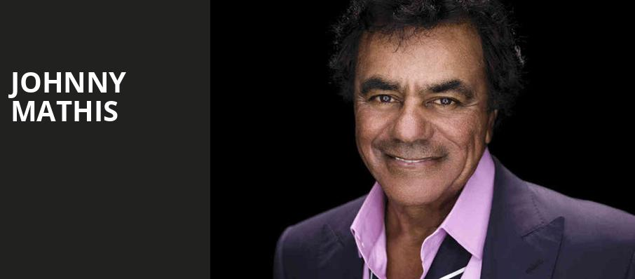 Johnny Mathis, Segerstrom Hall, Costa Mesa